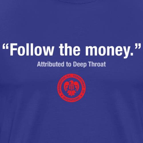 DC Quote: Follow the Money - Men's Premium T-Shirt