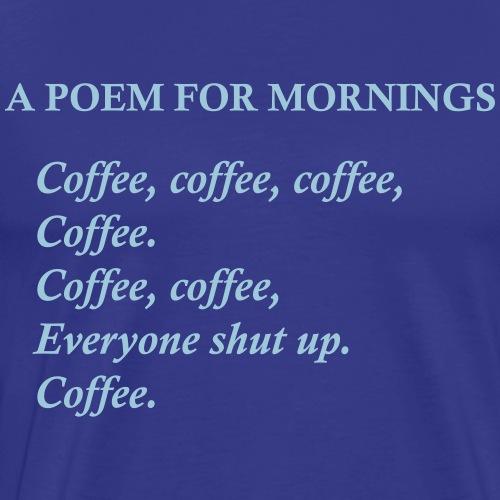 Poem for mornings - Men's Premium T-Shirt