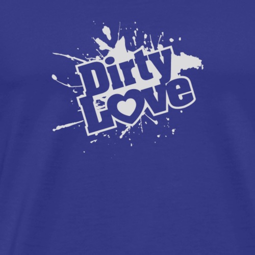 Dirty Love - Men's Premium T-Shirt