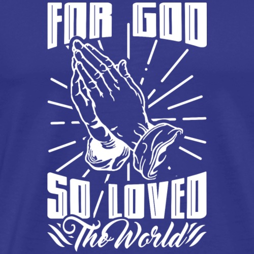For God So Loved The World… - Alt. Design (White) - Men's Premium T-Shirt