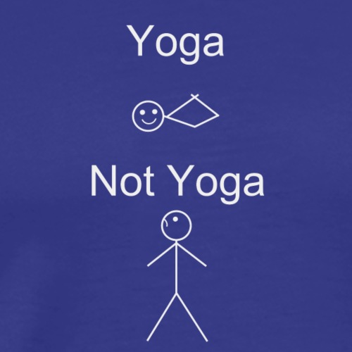 Bow pose is only understood by Yogis. - Men's Premium T-Shirt