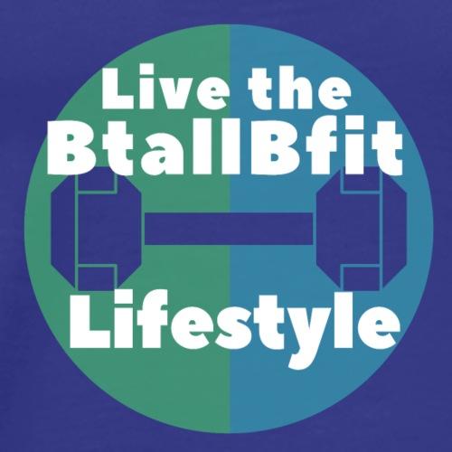 Live the BtallBfit Lifestyle - Men's Premium T-Shirt