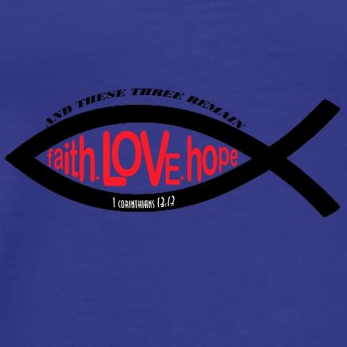 Faith, Hope and Love - Men's Premium T-Shirt