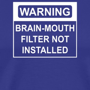Brain Mouth Filter Not Installed - Men's Premium T-Shirt