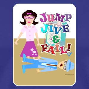 Jump Jive and Fail - Men's Premium T-Shirt