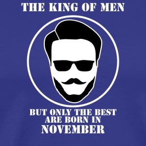 King Of Men Born In November - Men's Premium T-Shirt