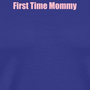 First Time Mommy - Men's Premium T-Shirt