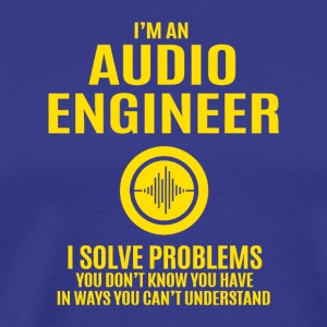 Audio Engineer Solve Problems Design Shirt - Men's Premium T-Shirt