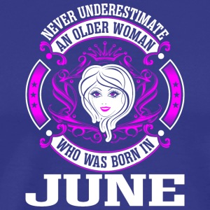 Never Underestimate An Older Woman Who Was Born In - Men's Premium T-Shirt