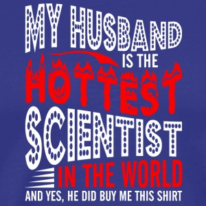 My Husband Is The Hottest Scientist - Men's Premium T-Shirt