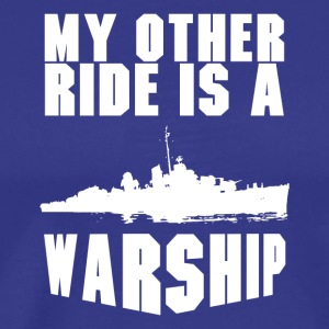 My Other Ride - Warship - Men's Premium T-Shirt