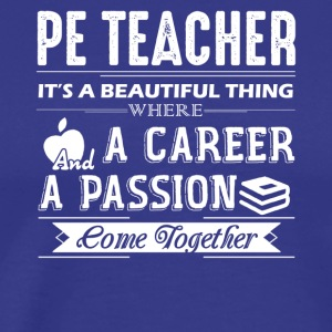 PE Teacher Shirts - Men's Premium T-Shirt
