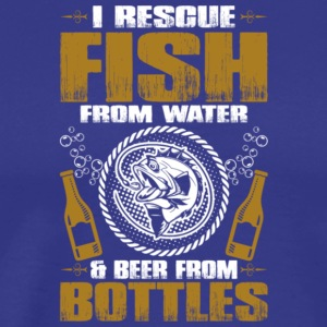 Rescue Fish From Water & Beer From Bottles Shirt - Men's Premium T-Shirt