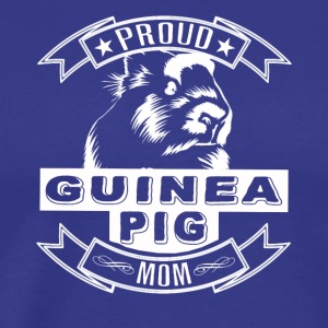 Proud Guinea Pig Mom Shirt - Men's Premium T-Shirt