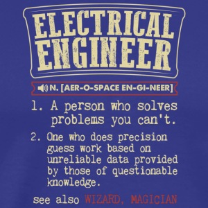 Electrical Engineer Meaning T Shirt - Men's Premium T-Shirt