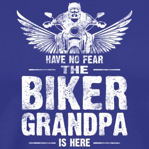 Have No Fear The Biker Grandpa Is Here T Shirt - Men's Premium T-Shirt