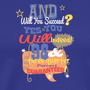 And will you succeed - Men's Premium T-Shirt