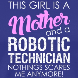 A Mother And A Robotic Technician T Shirt - Men's Premium T-Shirt