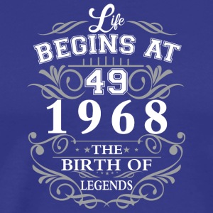 Life begins at 49 1968 The birth of legends - Men's Premium T-Shirt