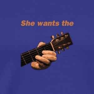 She wants the guitar - Men's Premium T-Shirt
