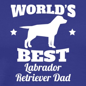 Worlds Best Labrador Retriever Dad - Men's Premium T-Shirt