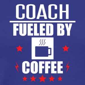Coach Fueled By Coffee - Men's Premium T-Shirt