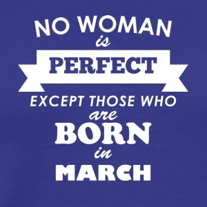 March Perfect woman - Men's Premium T-Shirt