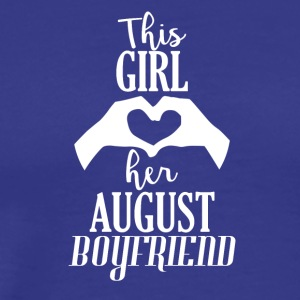 This Girl loves her August Boyfriend - Men's Premium T-Shirt