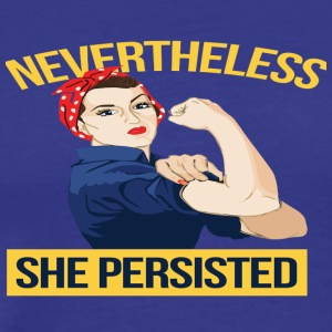 Nevertheless She Persisted 5 - Men's Premium T-Shirt
