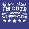 If You Think I'm Cute You Should See My Godfather - Men's Premium T-Shirt