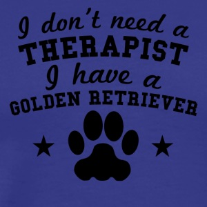 I Don't Need Therapist I Have A Golden Retriever - Men's Premium T-Shirt