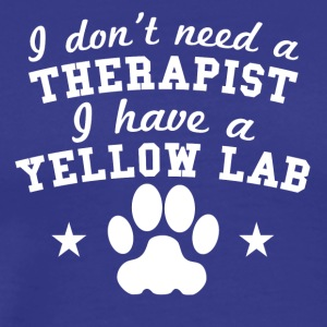 I Don't Need A Therapist I Have A Yellow Lab - Men's Premium T-Shirt