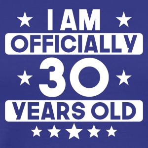 I Am Officially 30 Years Old 30th Birthday - Men's Premium T-Shirt