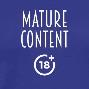 Mature content - Men's Premium T-Shirt