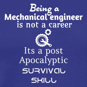 Being a mechanical engineer is not a career - Men's Premium T-Shirt