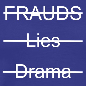 No Frauds, No Lies, No Drama - Men's Premium T-Shirt