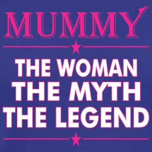 Mummy The Woman The Myth The Legend - Men's Premium T-Shirt