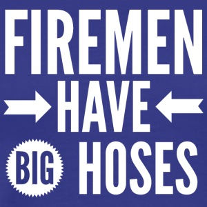 Firemen have big hoses - Men's Premium T-Shirt