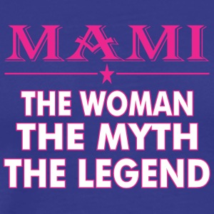 Mami The Woman The Myth The Legend - Men's Premium T-Shirt