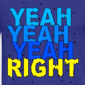 yeah right - Men's Premium T-Shirt