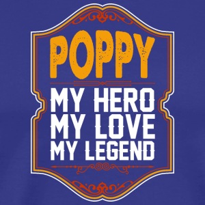 Poppy My Hero My Love My Legend - Men's Premium T-Shirt