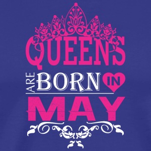 Queens Are Born In May - Men's Premium T-Shirt