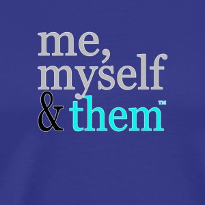 me, myself & them - Men's Premium T-Shirt