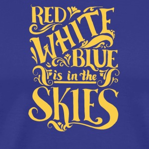 Red white blue is in the skies - Men's Premium T-Shirt