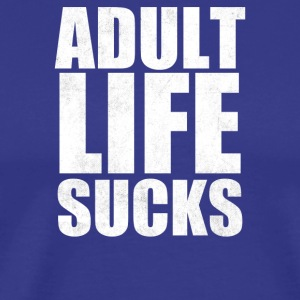 Adult Life Sucks - Men's Premium T-Shirt