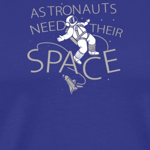 Astronauts Need Their Space - Men's Premium T-Shirt