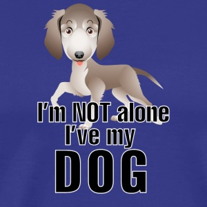 I am not alone i have my dog - Men's Premium T-Shirt