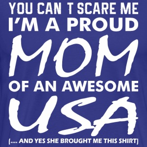 You Cant Scare Me Proud Mom Awesome USA - Men's Premium T-Shirt