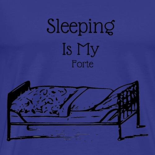 Sleeping is my Forte - Alternative - Men's Premium T-Shirt