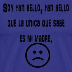Soy tan Bello - Men's Premium T-Shirt